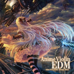 TAM3-0132 AnimeViolin EDM